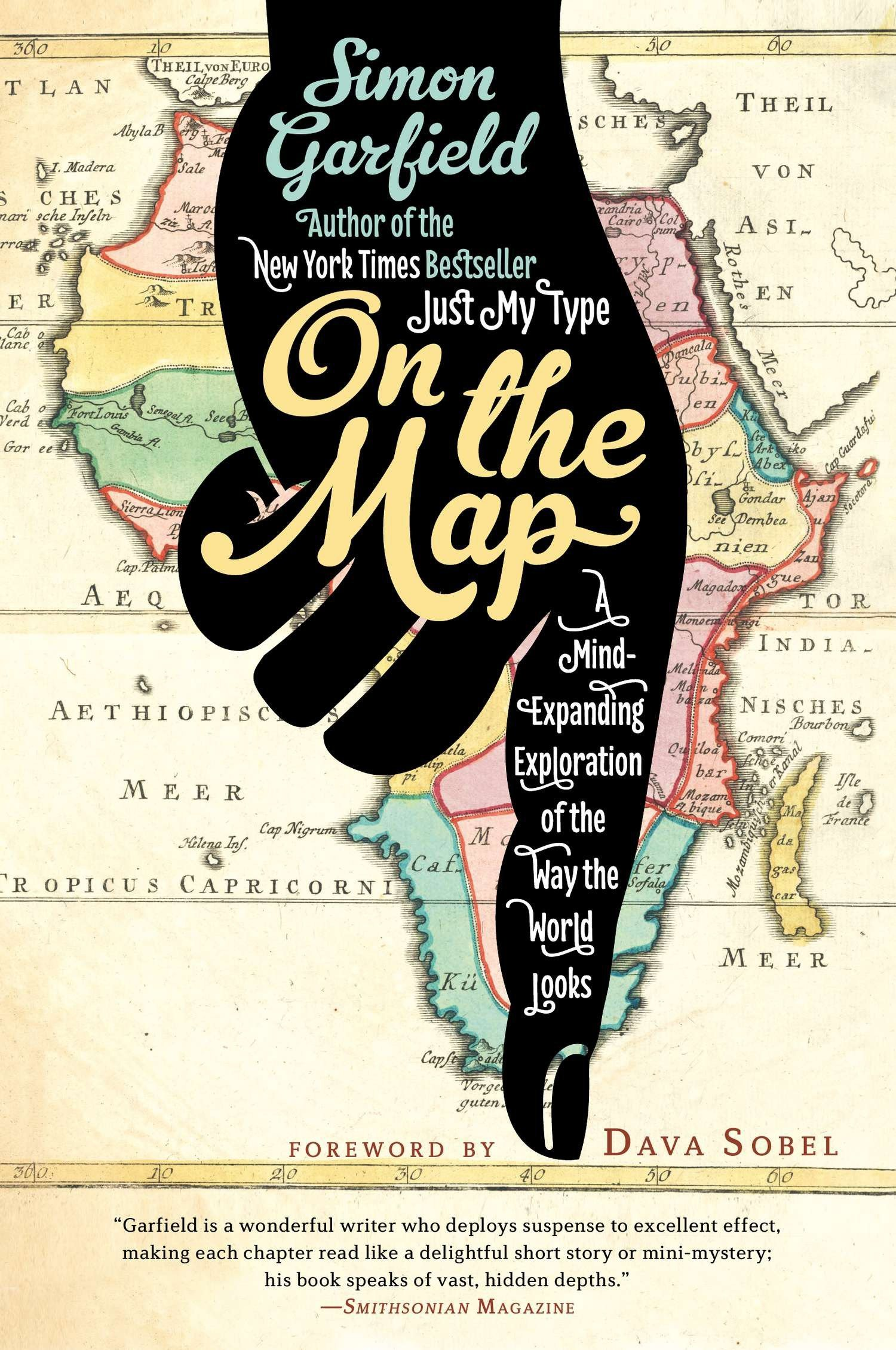 On the Map: A Mind-Expanding Exploration of the Way the World Looks (ALA Notable Books for Adults) Paperback – November 5, 2013 Simon Garfield Avery 1592407803 Atlases