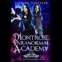Montrose Paranormal Academy, Book 5.5: The Secondborn Seer: A Young Adult Urban Fantasy Academy Novel