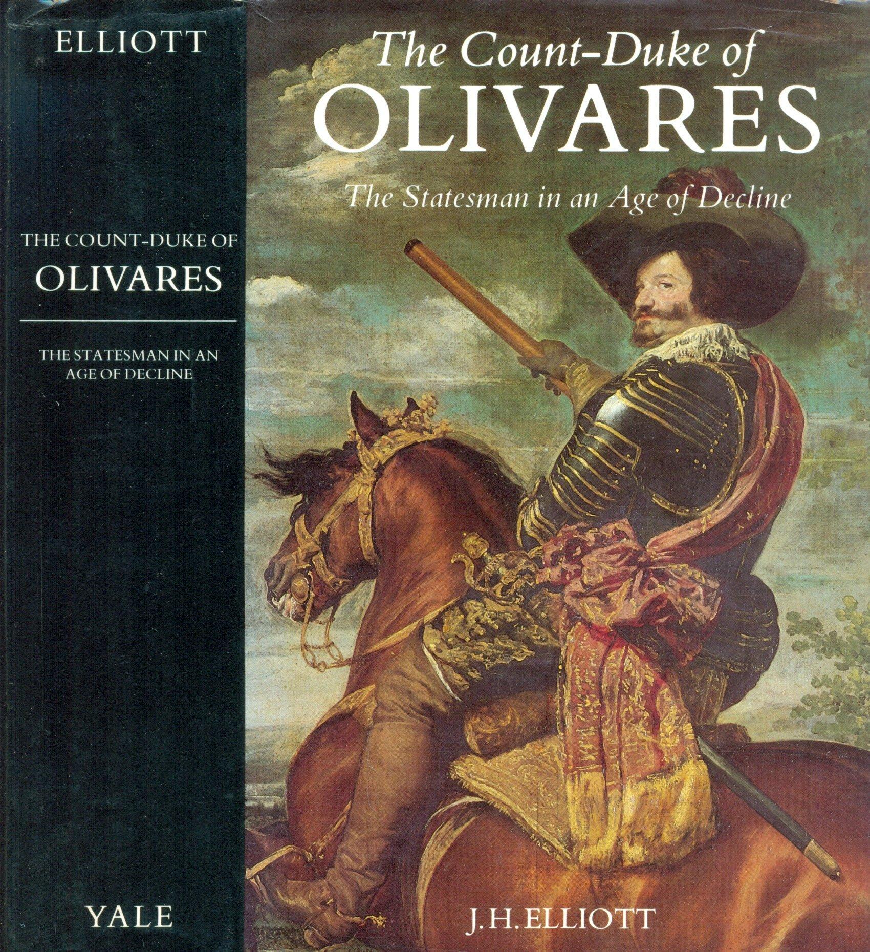 The Count-Duke of Olivares: Statesman in an Age of Decline: Amazon.es: Elliott, J. H.: Libros en idiomas extranjeros