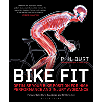 Bike Fit: Optimise Your Bike Position for High Performance and Injury Avoidance (English Edition)