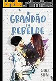 O Grandão e a Rebelde