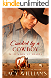 Courted by a Cowboy (Wild Wyoming Hearts Book 4)