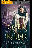 OverRuled (The OverRuled Series Book 1)