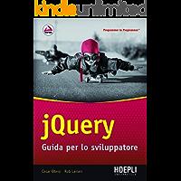 jQuery: Guida per lo sviluppatore (Hoepli informatica)
