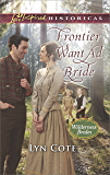 Frontier Want Ad Bride (Wilderness Brides)
