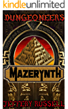 Dungeoneers: Mazerynth (The Dungeoneers Book 4)