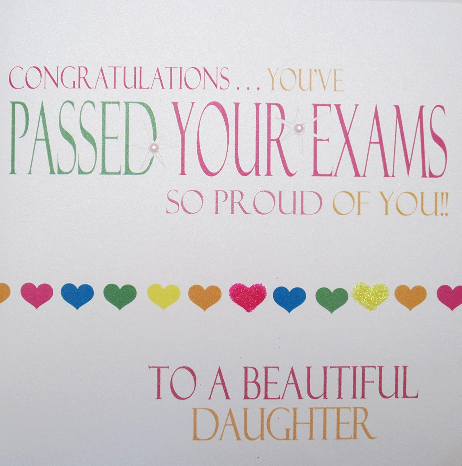 White cotton cards n8 d neon range passed exams congratulations you white cotton cards n8 d neon range passed exams congratulations youve passed your exams so proud of youto a beautiful daughter handmade card m4hsunfo
