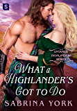 What a Highlander's Got To Do (Untamed Highlanders Book 5)