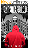 Tompkin's School: For The Dearly Departed (Tompkin's School Trilogy Book 2)