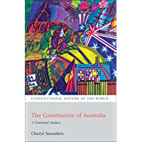 The Constitution of Australia: A Contextual Analysis (Constitutional Systems of the World Book 4)