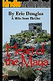 Heart of the Maya (A Mike Scott Thriller Book 5)