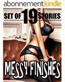 MESSY FINISHES! 19 Gooey Stories of You Know What... (English Edition)