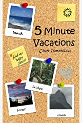 5 Minute Vacations Kindle Edition