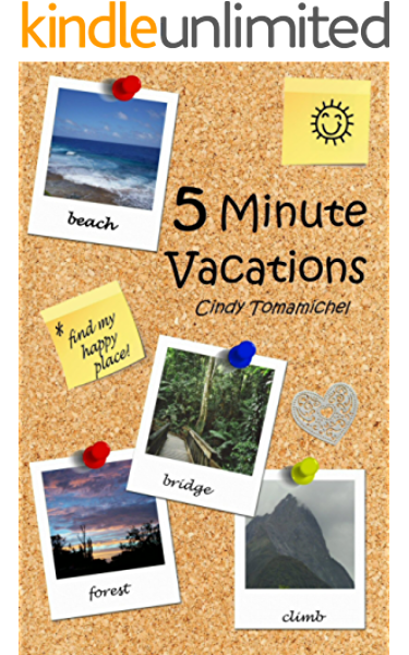 5 Minute Vacations Kindle Edition By Tomamichel Cindy Askew Rhetoric Health Fitness Dieting Kindle Ebooks Amazon Com