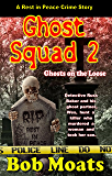 Ghost Squad 2 -Ghosts on the Loose (A Rest in Peace Crime Story) (English Edition)