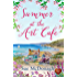 Summer at the Art Cafe (Choc Lit): A delightful summer read that keeps you smiling all the way