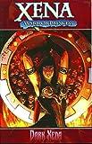 Xena Warrior Princess Volume 2: Dark Xena (Xena: Warrior Princess (Dynamite)) (v. 2)
