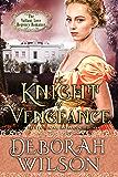 A Knight of Vengeance (The Valiant Love Regency Romance) (A Historical Romance Book) (English Edition)