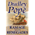 Ramage & The Renegades (The Lord Ramage Novels Book 12)