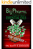 What Big Pharma Doesn't Want You to Know About Essential Oils