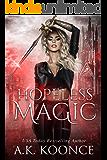 Hopeless Magic: A Reverse Harem Series (The Hopeless Series Book 1)