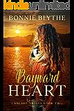 Bayward Heart: Love on the Oregon Coast (Cascade Brides Series Book 2)