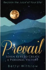 Prevail: Seven Keys to Create a Personal Victory Kindle Edition