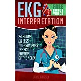 EKG Interpretation: 24 Hours or Less to EASILY PASS the ECG Portion of the NCLEX!