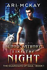 Blood Bathory: Like the Night (The Guardians of Gaia Book 1) Kindle Edition
