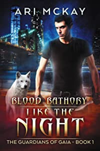 Blood Bathory: Like the Night (The Guardians of Gaia Book 1)
