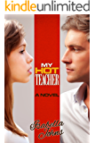 "MY HOT TEACHER: (Volume 5 of the ""My Hot..."" series; a stand-alone, New Adult novel)"