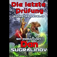 Die letzte Prüfung (Nächstes Level Buch 3): LitRPG-Serie