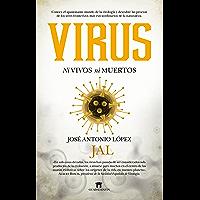 Virus. Ni vivos ni muertos (Divulgación Científica) (Spanish Edition)