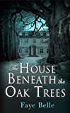 The House Beneath the Oak Trees