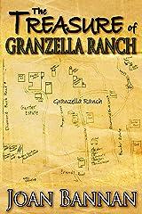 The Treasure of Granzella Ranch Kindle Edition