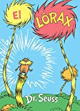 El Lórax (the Lorax Spanish Edition) (Classic Seuss)