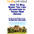 How To Buy State Tax Lien Properties In Texas Real Estate: Get Tax Lien Certificates, Tax Lien And Deed Homes For Sale In Texas
