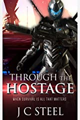 Through the Hostage: A sci-fi adventure where the stakes are survival (The Cortii Series Book 1) Kindle Edition