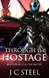 Through the Hostage: A sci-fi adventure where the stakes are survival (The Cortii series Book 1)
