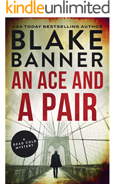 An Ace And A Pair A Dead Cold Mystery Book 1 Kindle Edition By Banner Blake Mystery Thriller Suspense Kindle Ebooks Amazon Com