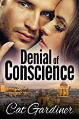 Denial of Conscience: A Modern Darcy and Elizabeth Adventure (The Conscience Series Book 1) Kindle Edition