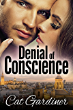 Denial of Conscience: A Modern Darcy and Elizabeth Adventure