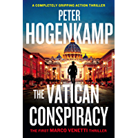 The Vatican Conspiracy: A completely gripping action thriller (A Marco Venetti Thriller Book 1)