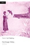 Level 6: Northanger Abbey (Pearson English Graded Readers)