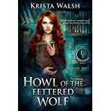 Howl of the Fettered Wolf (The Invisible Entente Book 4)
