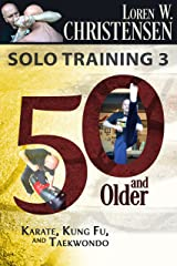 Solo Training 3: 50 And Older Kindle Edition