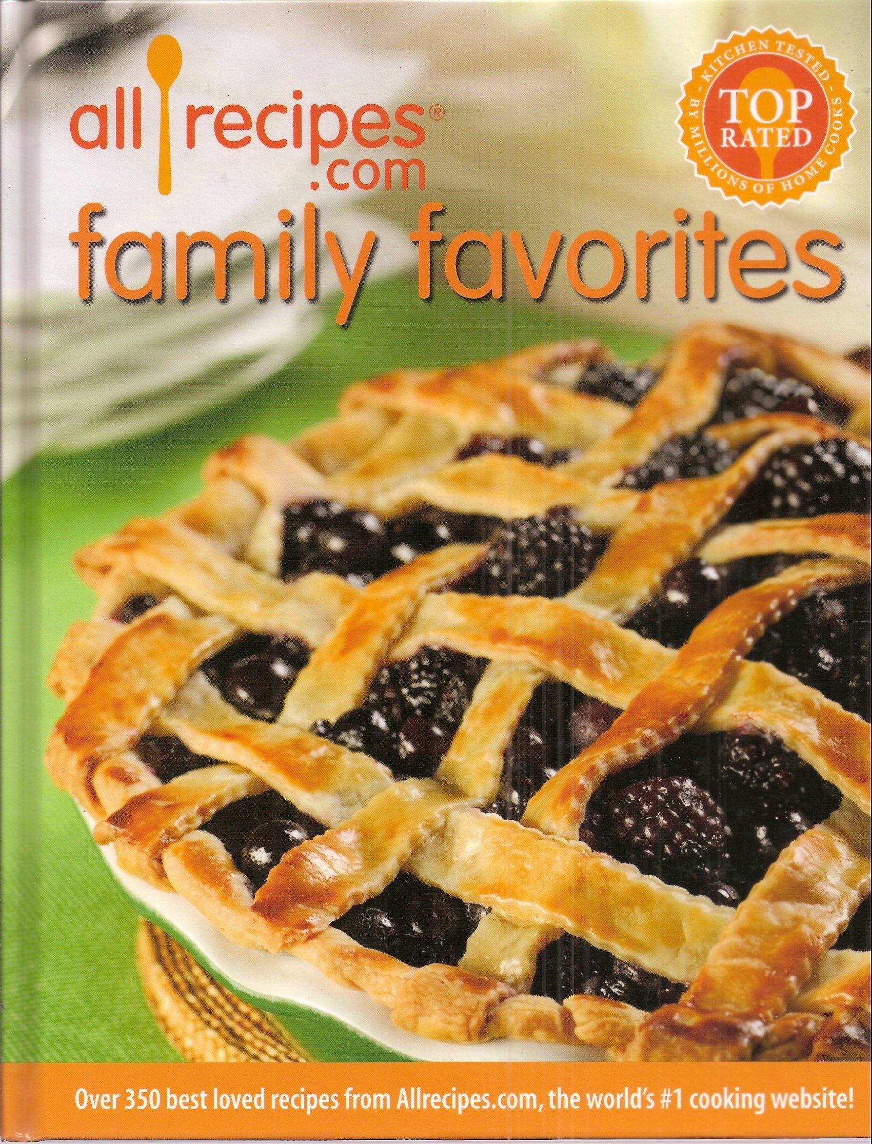 Read Online All Recipes.com Family Favorites: Over 350 Best Loved Recipes from Allrecipes.com, the World's #1 Cooking Website pdf epub