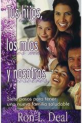 Tus Hijos, Los Mios y Nosotros (Spanish Edition) Paperback