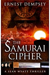The Samurai Cipher: A Sean Wyatt Archaeological Thriller (Sean Wyatt Adventure Book 8) Kindle Edition