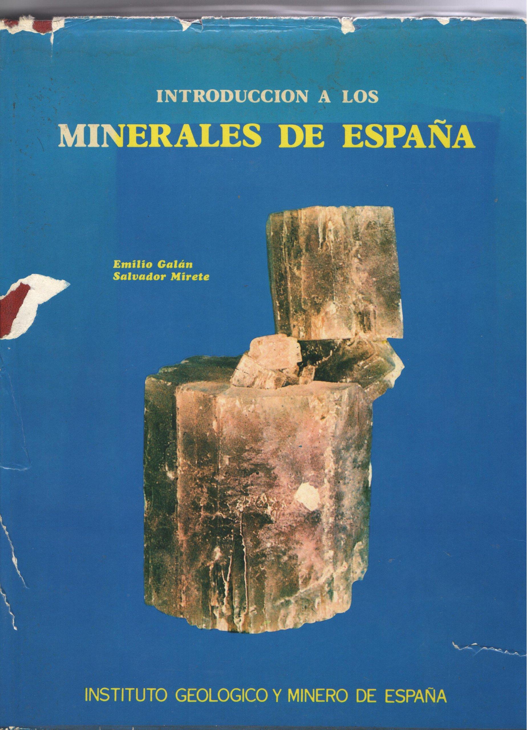 Introducción a los minerales de España: Amazon.es: Emilio Galan- Salvador Mirelles, Instituto Geológico y minero de España: Libros